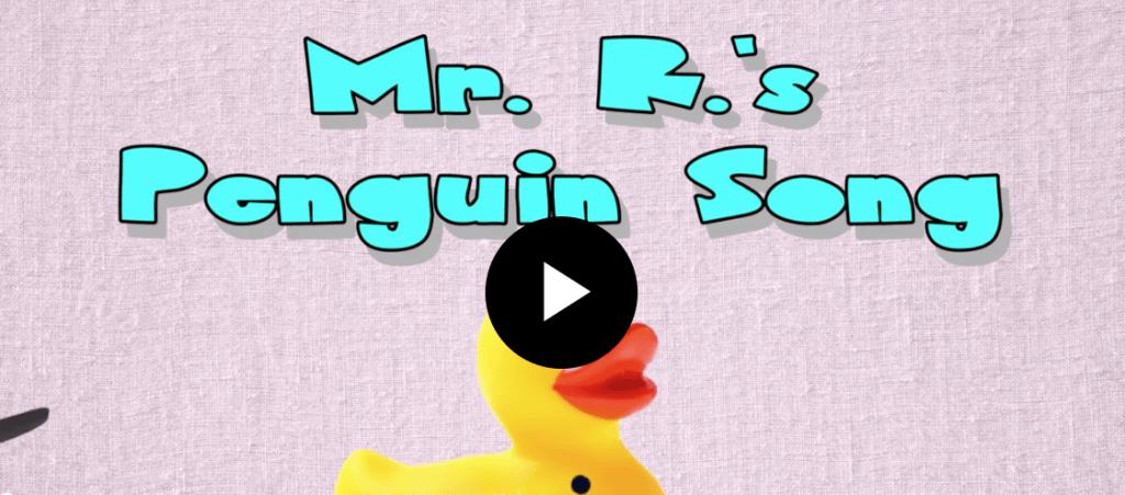 Mr R penguin song